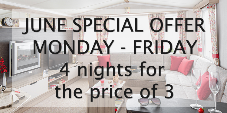 SPECIAL OFFER - Monday to Friday Caravan Breaks in June